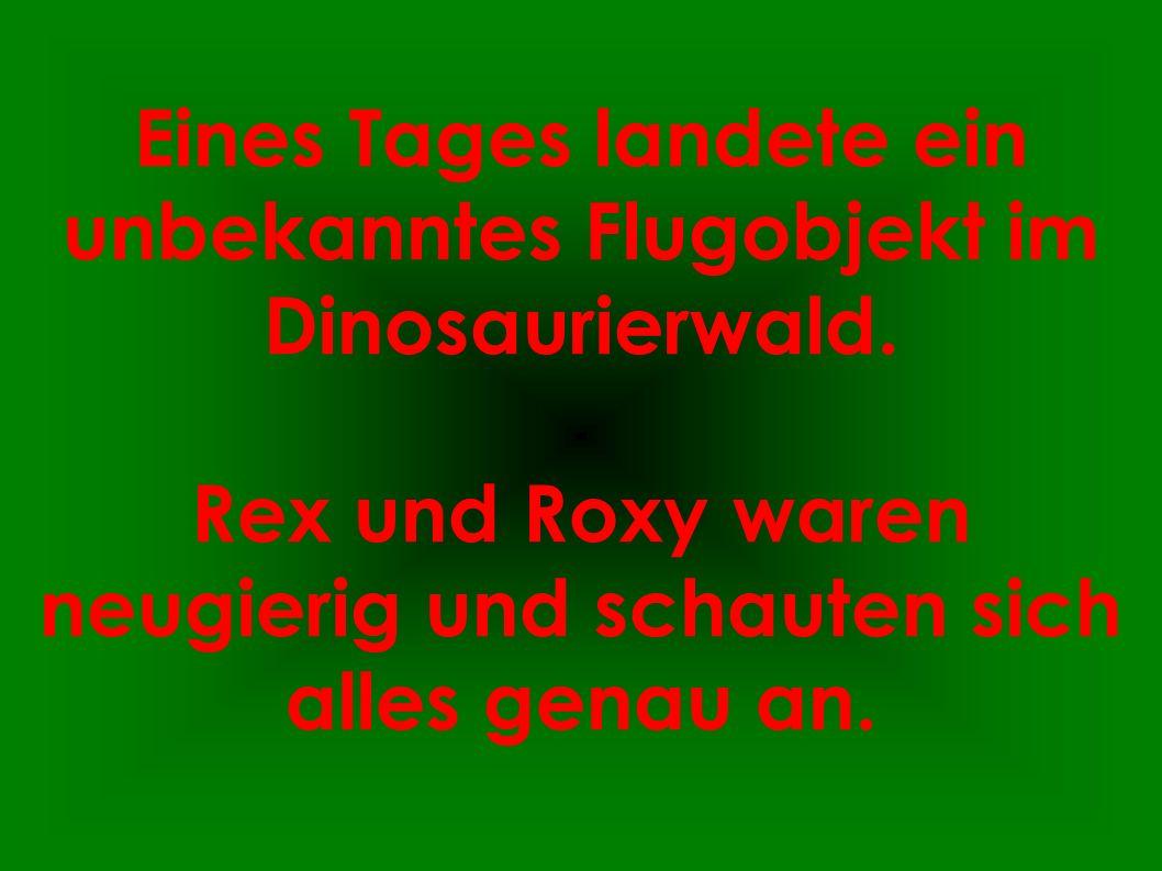 Eines Tages landete ein unbekanntes Flugobjekt im Dinosaurierwald.