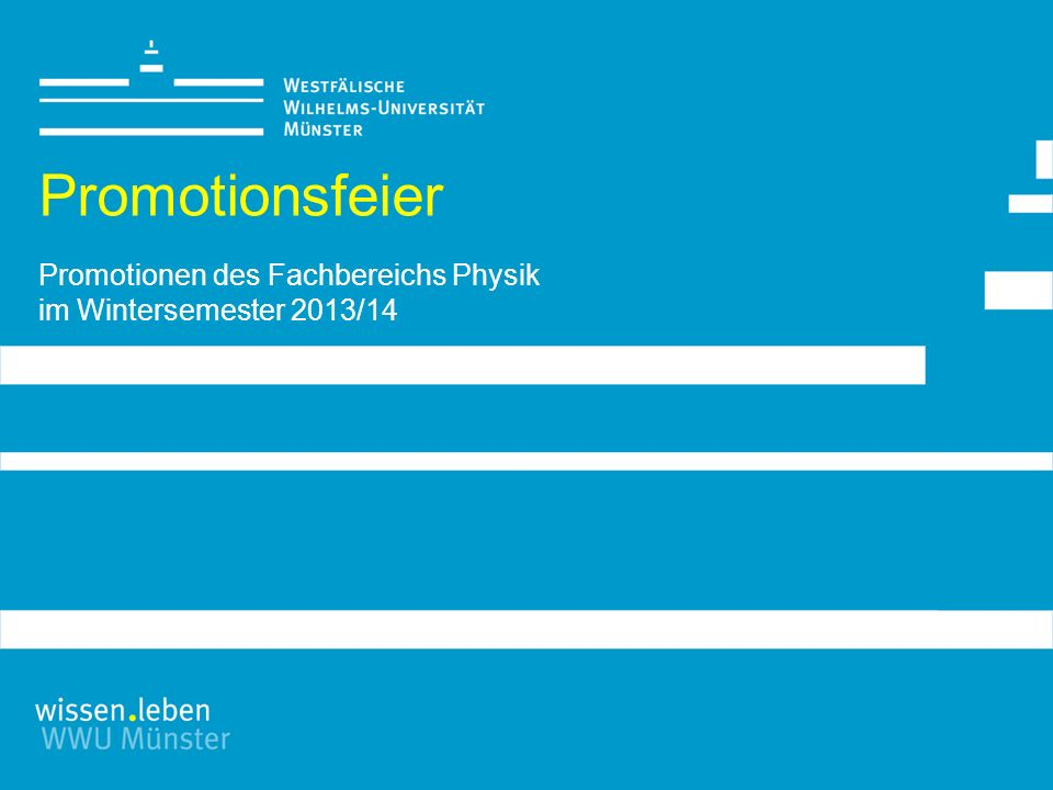 Promotionsfeier Promotionen des Fachbereichs Physik im Wintersemester 2013/14