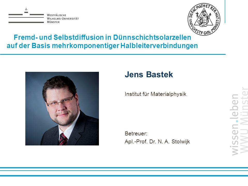 Jens Bastek Fremd- und Selbstdiffusion in Dünnschichtsolarzellen