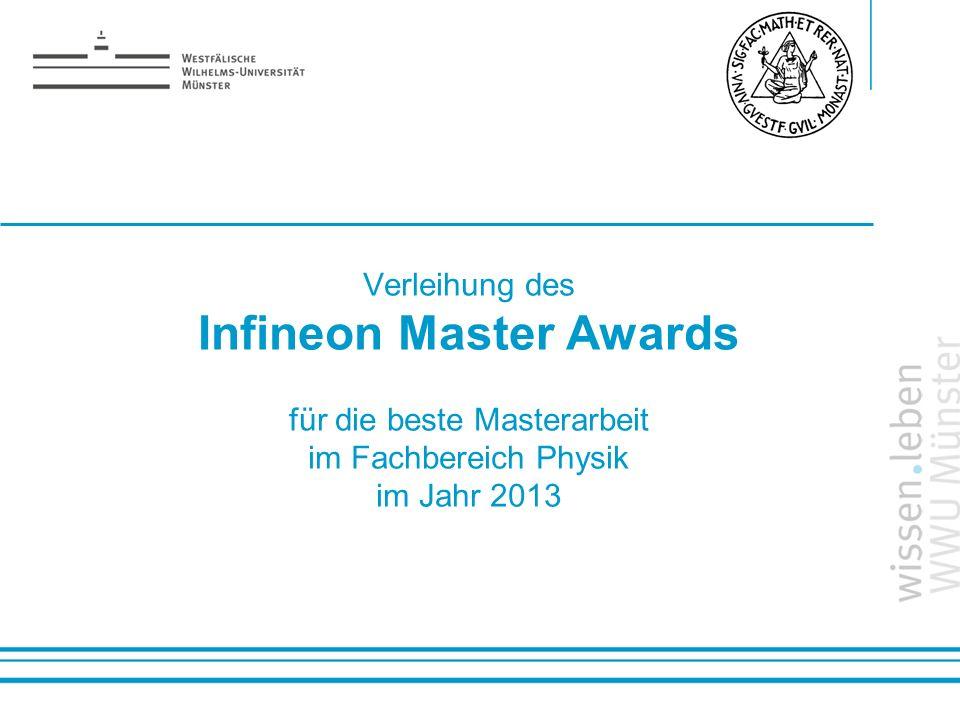 Verleihung des Infineon Master Awards für die beste Masterarbeit im Fachbereich Physik im Jahr 2013