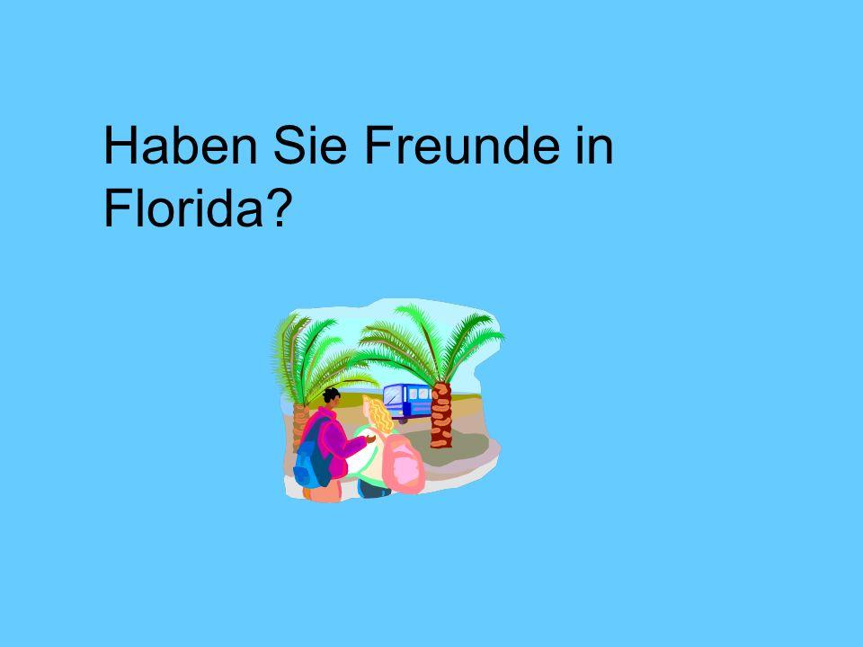 Haben Sie Freunde in Florida