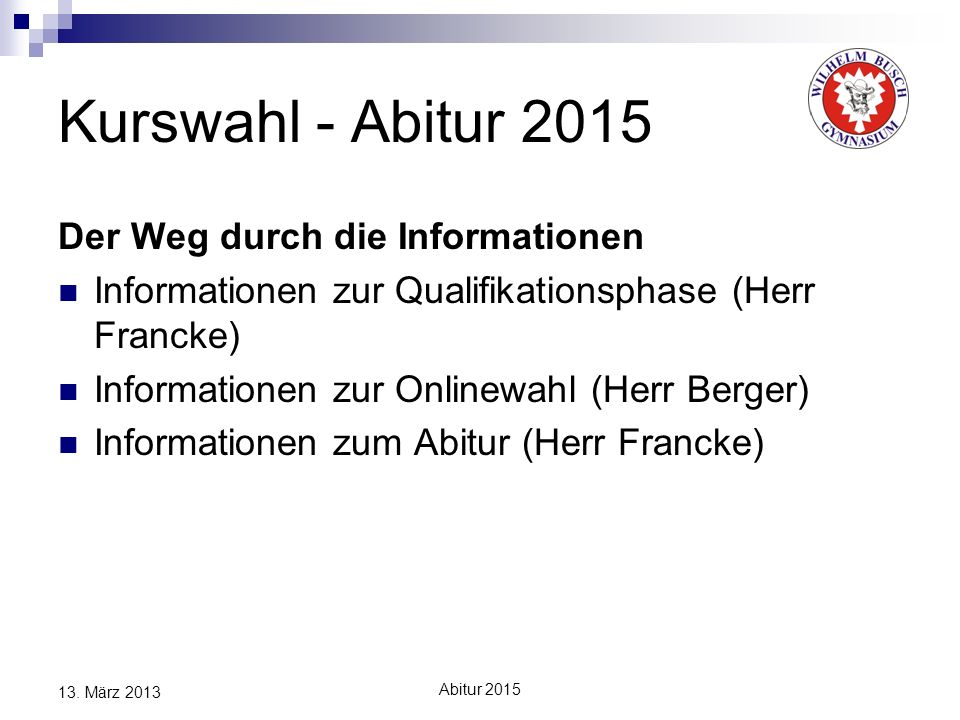 Kurswahl - Abitur 2015 Der Weg durch die Informationen