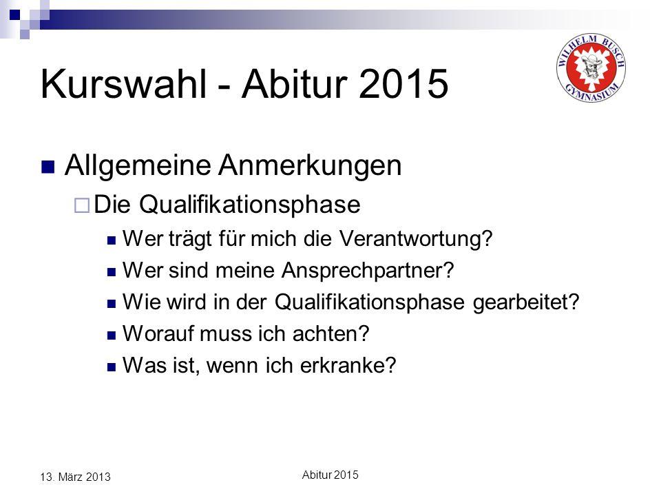 Kurswahl - Abitur 2015 Allgemeine Anmerkungen Die Qualifikationsphase