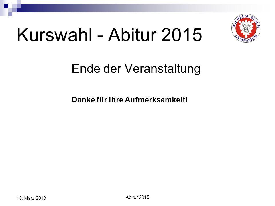 Kurswahl - Abitur 2015 Ende der Veranstaltung