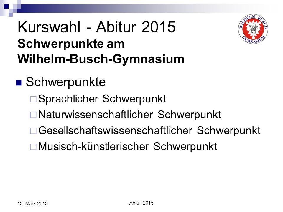 Kurswahl - Abitur 2015 Schwerpunkte am Wilhelm-Busch-Gymnasium