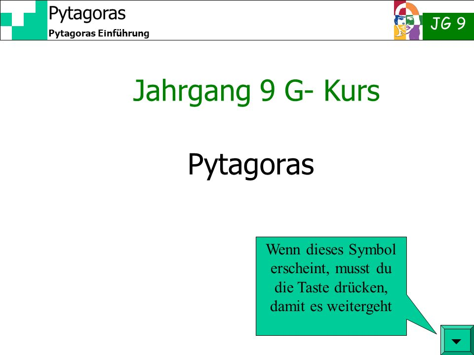 Jahrgang 9 G- Kurs Pytagoras