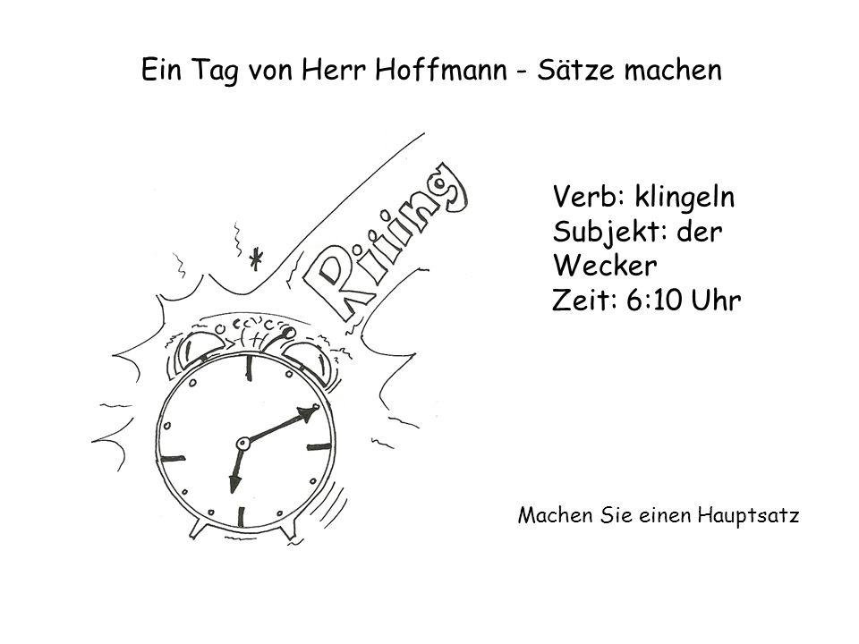 Ein Tag von Herr Hoffmann - Sätze machen