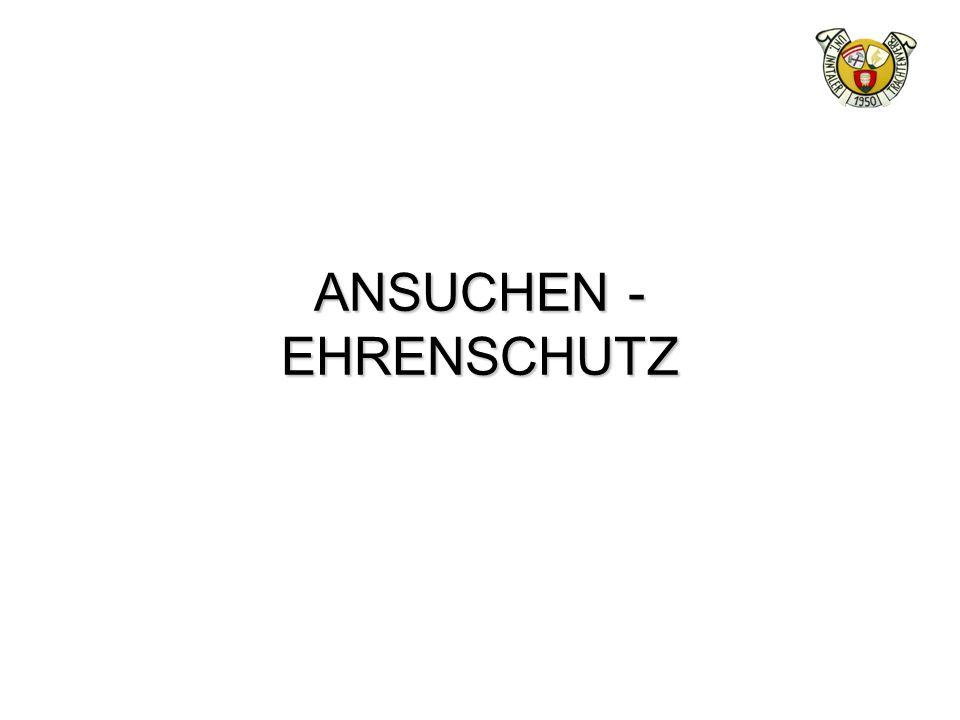 ANSUCHEN - EHRENSCHUTZ