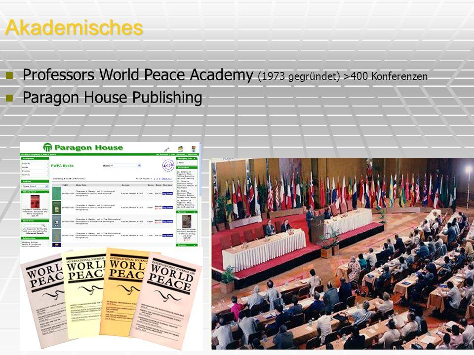 Akademisches Professors World Peace Academy (1973 gegründet) >400 Konferenzen.
