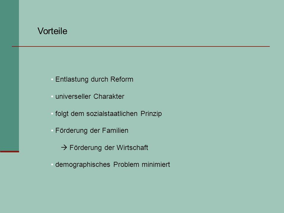 Vorteile Entlastung durch Reform universeller Charakter
