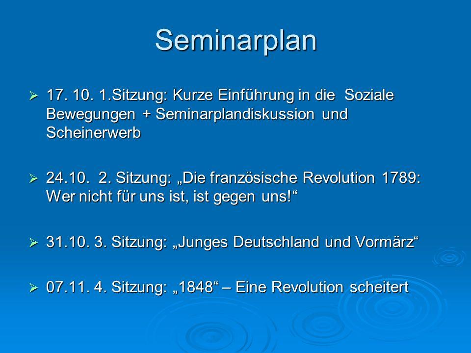 Seminarplan 17. 10. 1.Sitzung: Kurze Einführung in die Soziale Bewegungen + Seminarplandiskussion und Scheinerwerb.