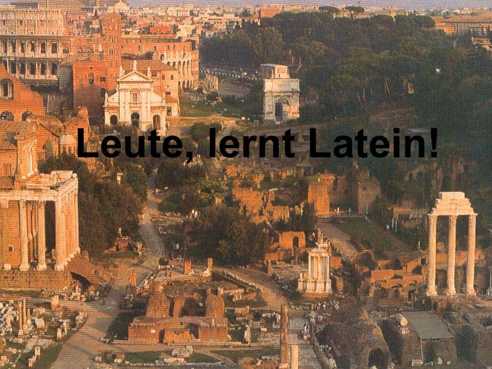 Leute, lernt Latein!