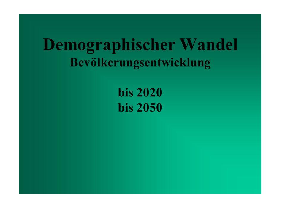 Demographischer Wandel Bevölkerungsentwicklung bis 2020 bis 2050