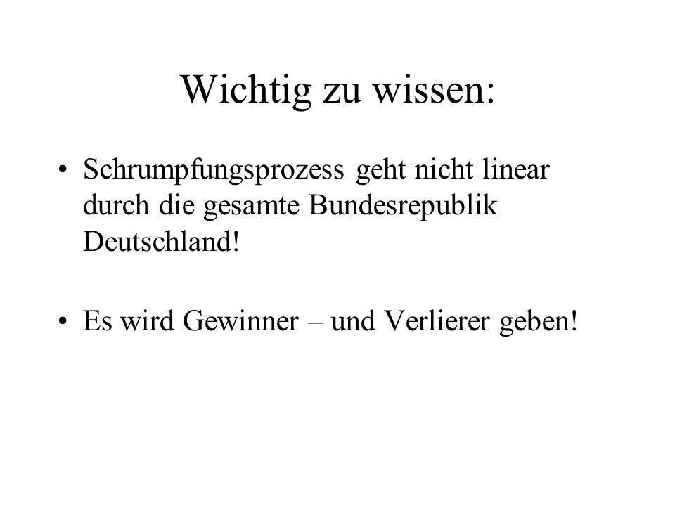 Wichtig zu wissen: Schrumpfungsprozess geht nicht linear durch die gesamte Bundesrepublik Deutschland!