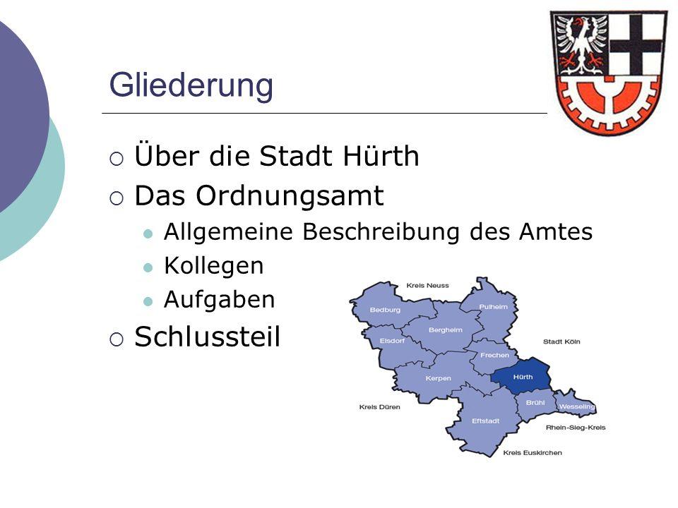 Gliederung Über die Stadt Hürth Das Ordnungsamt Schlussteil
