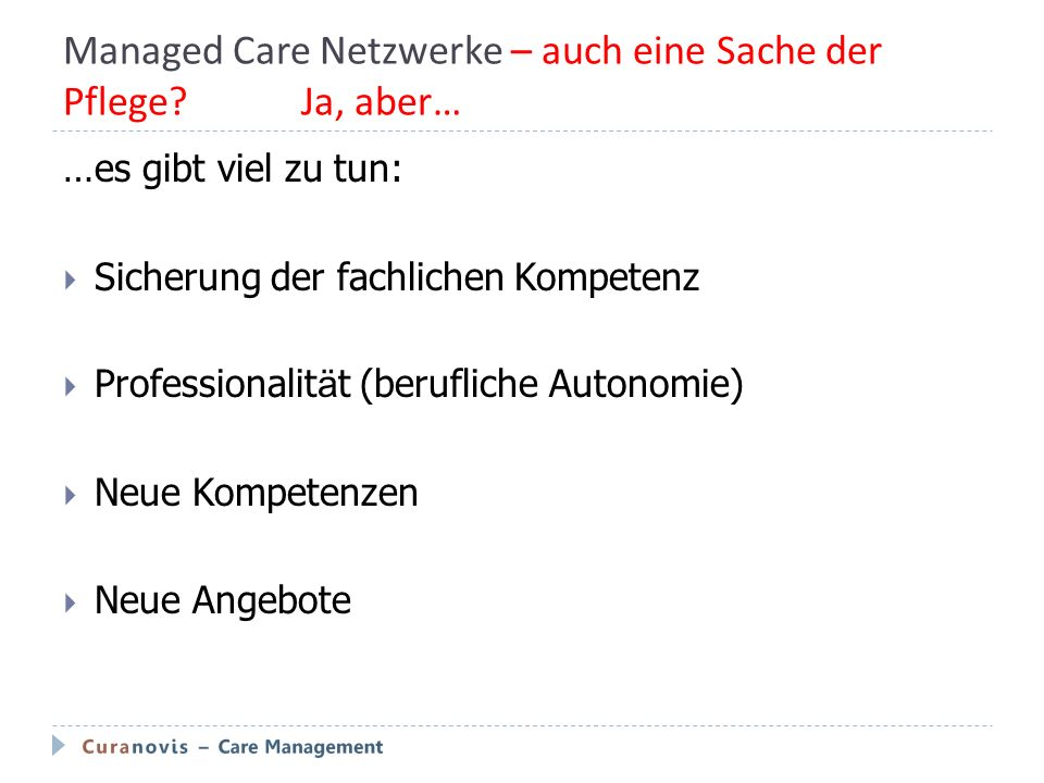 Managed Care Netzwerke – auch eine Sache der Pflege Ja, aber…