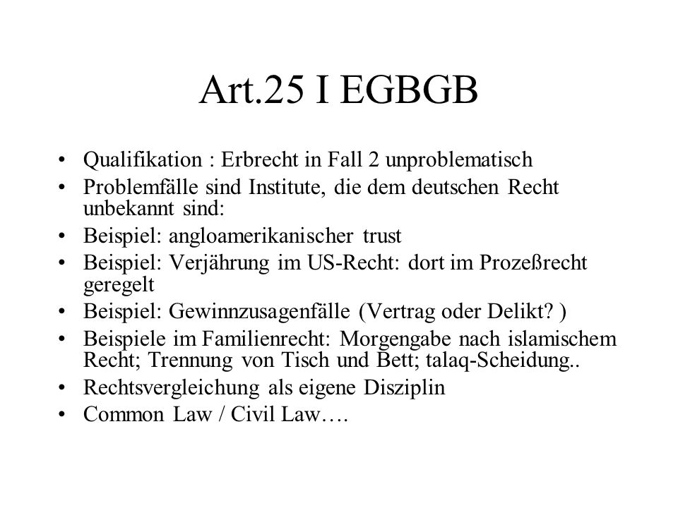 Art.25 I EGBGB Qualifikation : Erbrecht in Fall 2 unproblematisch