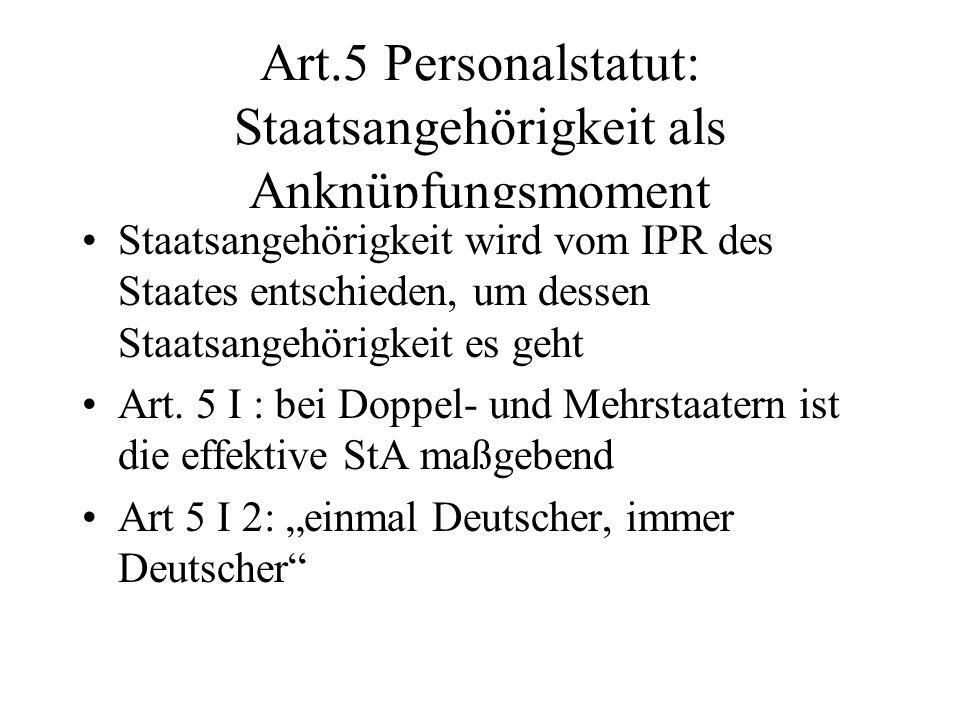 Art.5 Personalstatut: Staatsangehörigkeit als Anknüpfungsmoment