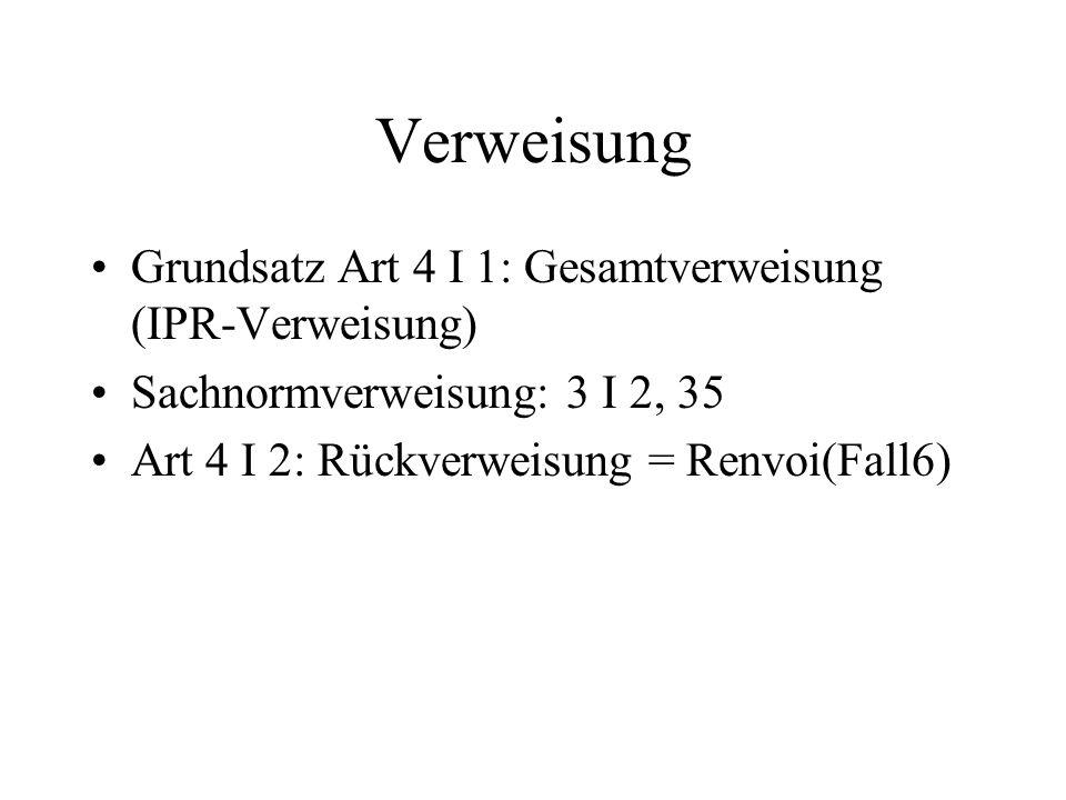 Verweisung Grundsatz Art 4 I 1: Gesamtverweisung (IPR-Verweisung)