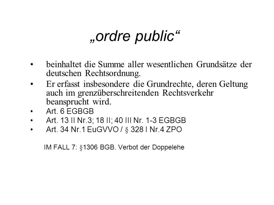 """""""ordre public beinhaltet die Summe aller wesentlichen Grundsätze der deutschen Rechtsordnung."""