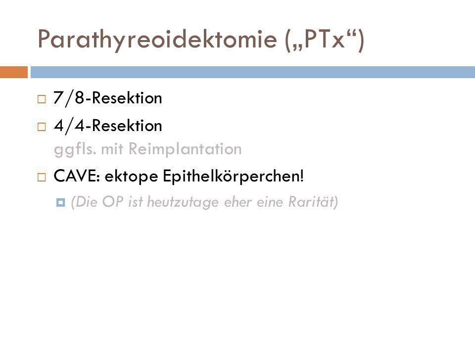 """Parathyreoidektomie (""""PTx )"""
