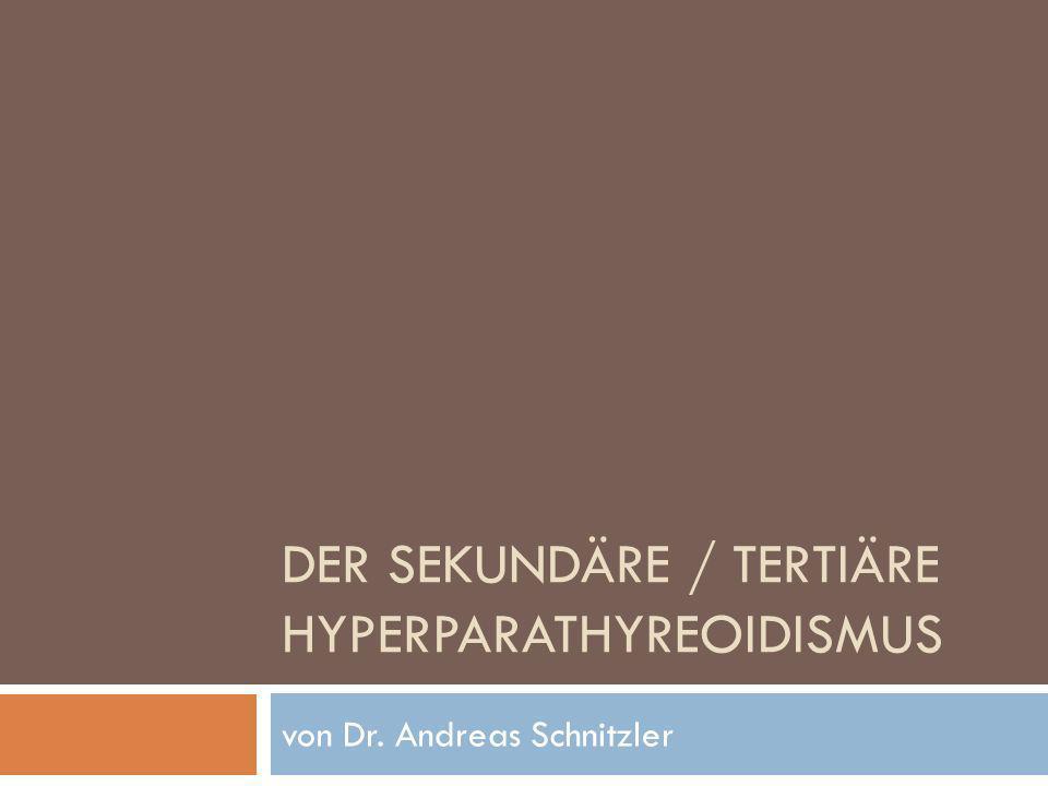 Der sekundäre / tertiäre Hyperparathyreoidismus