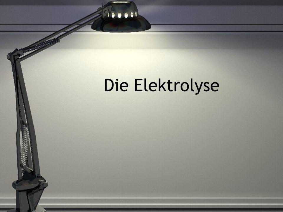 Die Elektrolyse