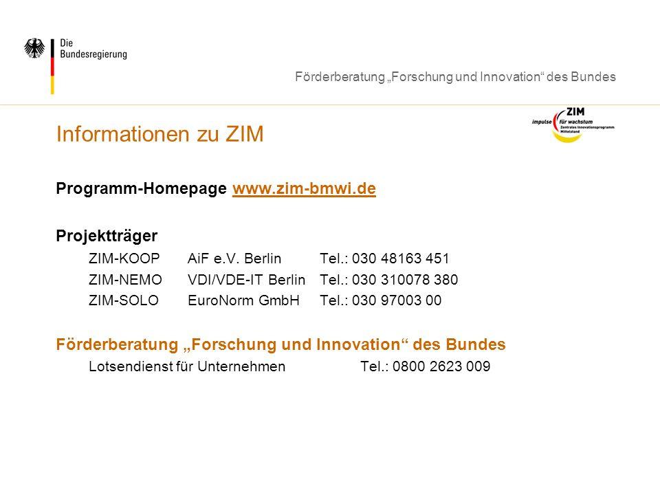 Informationen zu ZIM Programm-Homepage www.zim-bmwi.de Projektträger