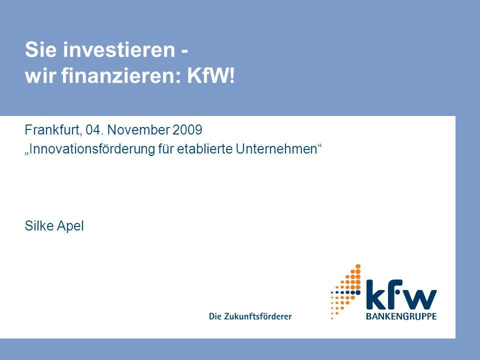 Sie investieren - wir finanzieren: KfW!