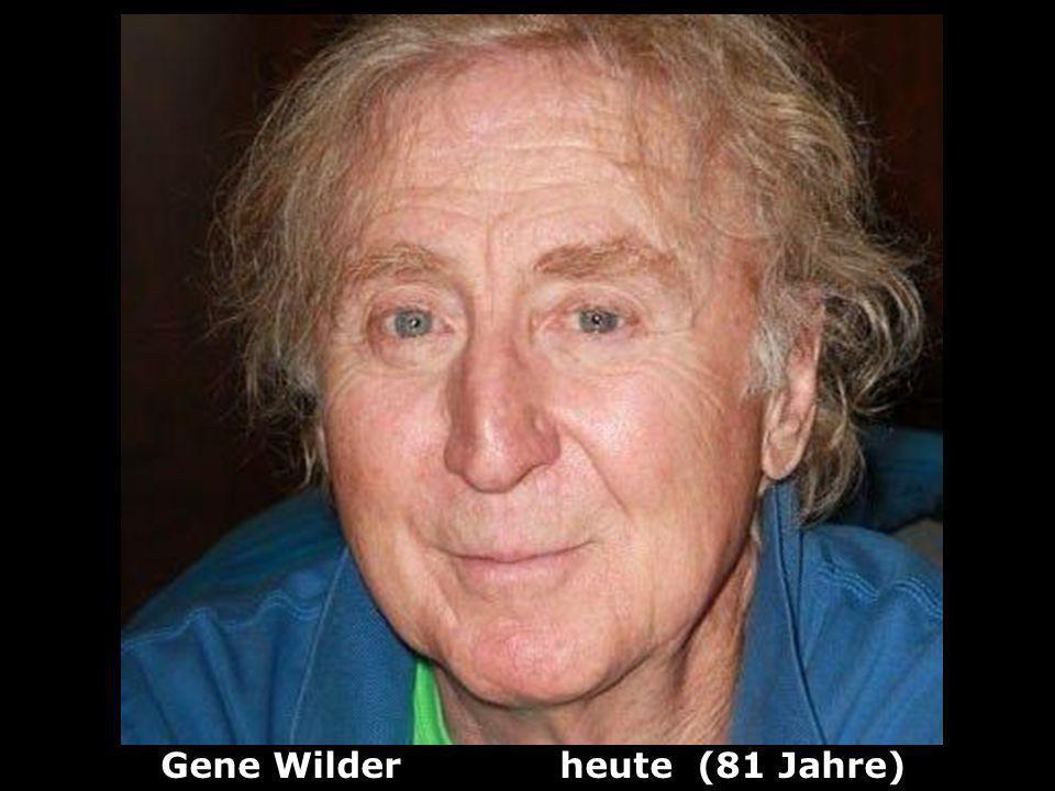 Gene Wilder heute (81 Jahre)