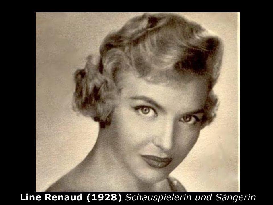 Line Renaud (1928) Schauspielerin und Sängerin