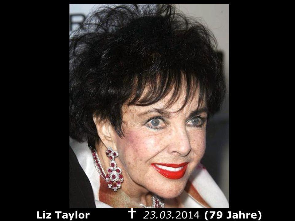 Liz Taylor n 23.03.2014 (79 Jahre)