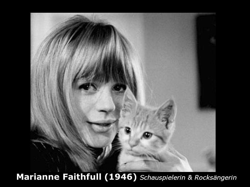 Marianne Faithfull (1946) Schauspielerin & Rocksängerin