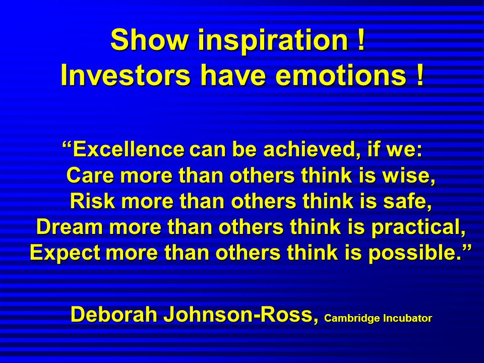 Investors have emotions ! Deborah Johnson-Ross, Cambridge Incubator