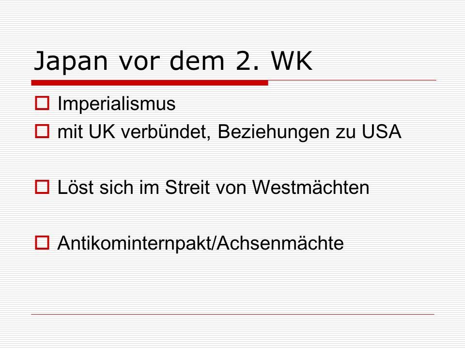 Japan vor dem 2. WK Imperialismus mit UK verbündet, Beziehungen zu USA