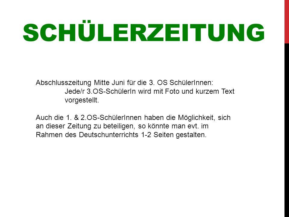 Schülerzeitung Abschlusszeitung Mitte Juni für die 3. OS SchülerInnen: