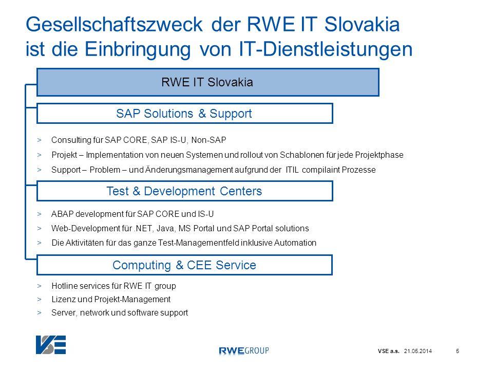 Gesellschaftszweck der RWE IT Slovakia ist die Einbringung von IT-Dienstleistungen