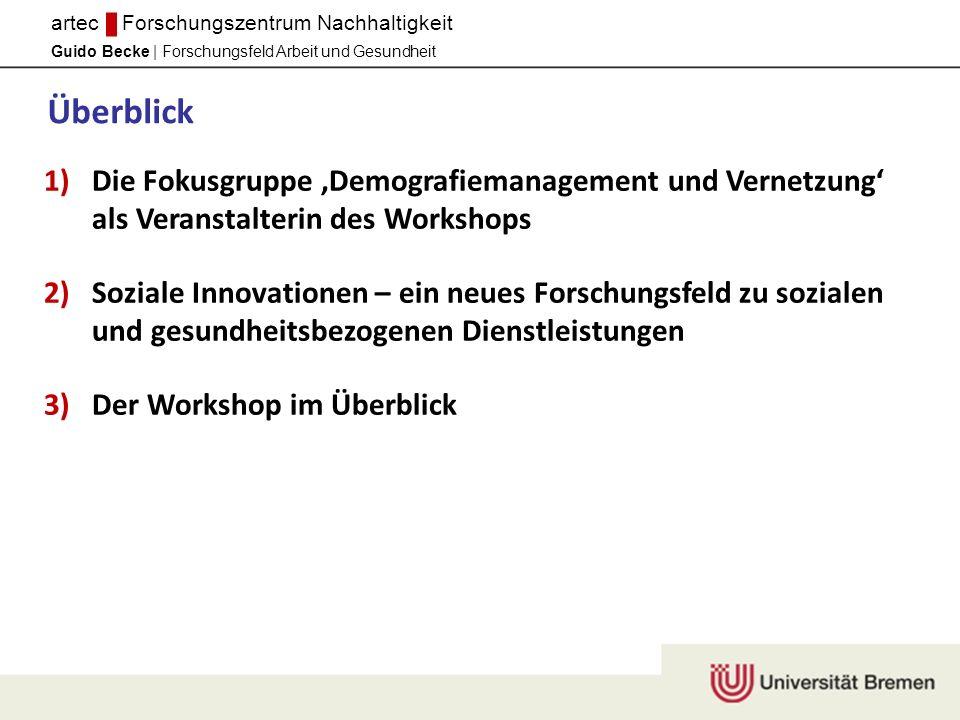 Überblick Die Fokusgruppe ,Demografiemanagement und Vernetzung' als Veranstalterin des Workshops.