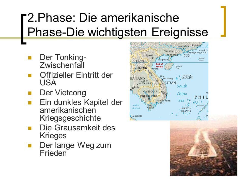 2.Phase: Die amerikanische Phase-Die wichtigsten Ereignisse