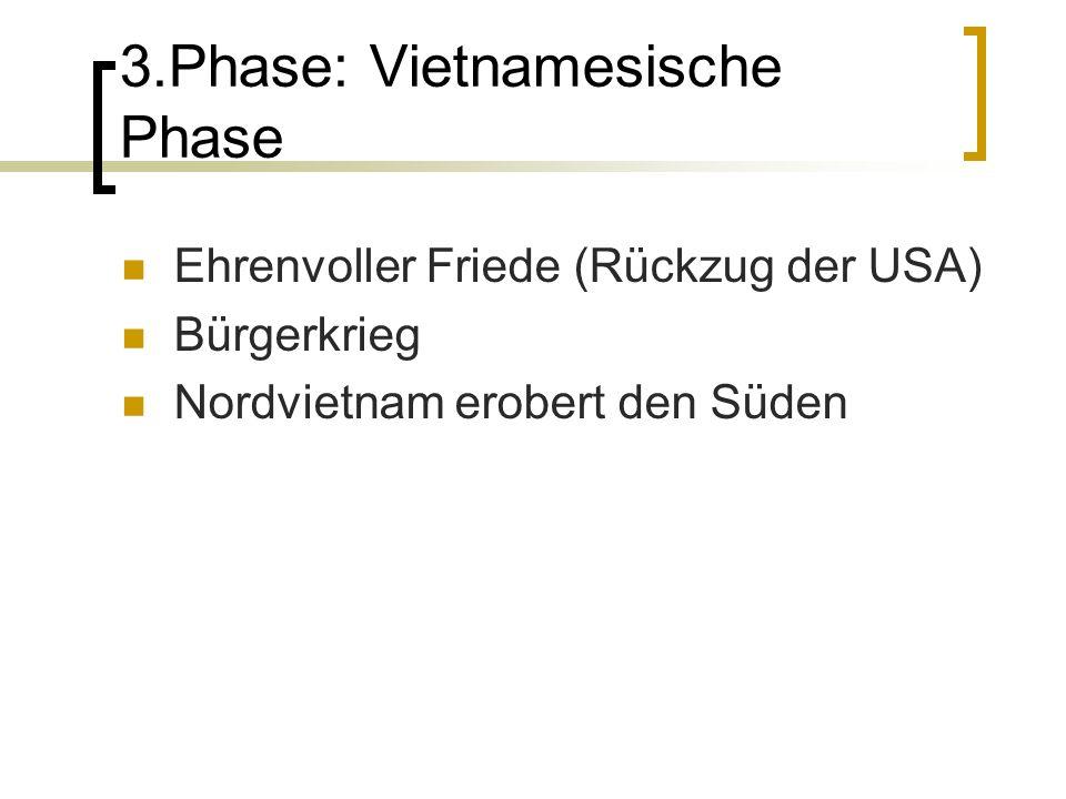 3.Phase: Vietnamesische Phase