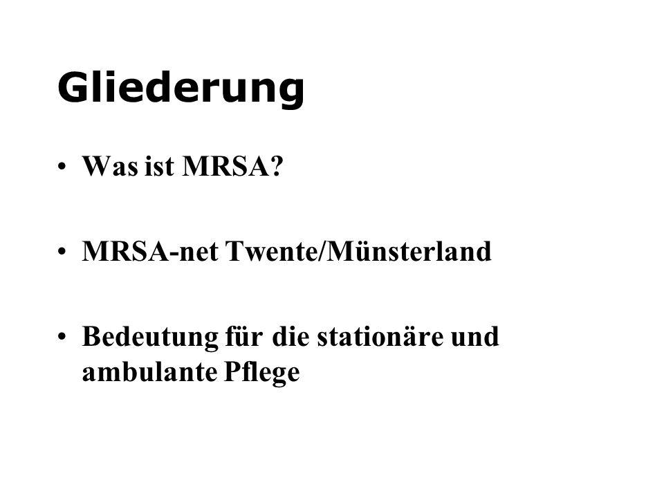 Gliederung Was ist MRSA MRSA-net Twente/Münsterland