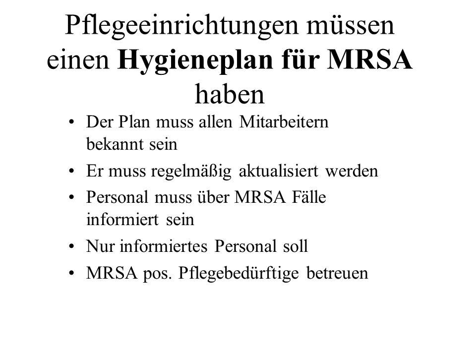 Pflegeeinrichtungen müssen einen Hygieneplan für MRSA haben