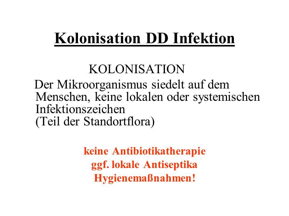Kolonisation DD Infektion
