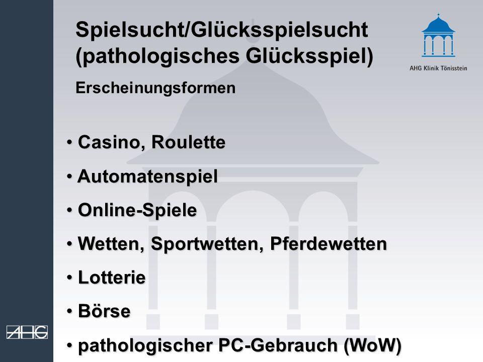 Spielsucht/Glücksspielsucht (pathologisches Glücksspiel)