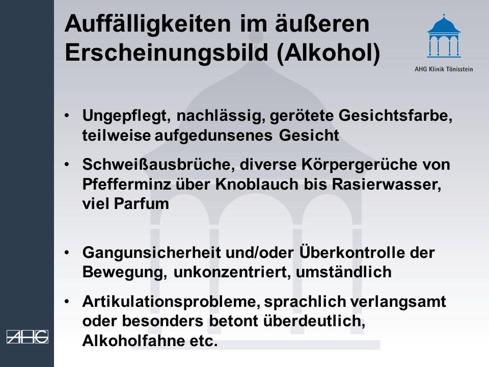Auffälligkeiten im äußeren Erscheinungsbild (Alkohol)