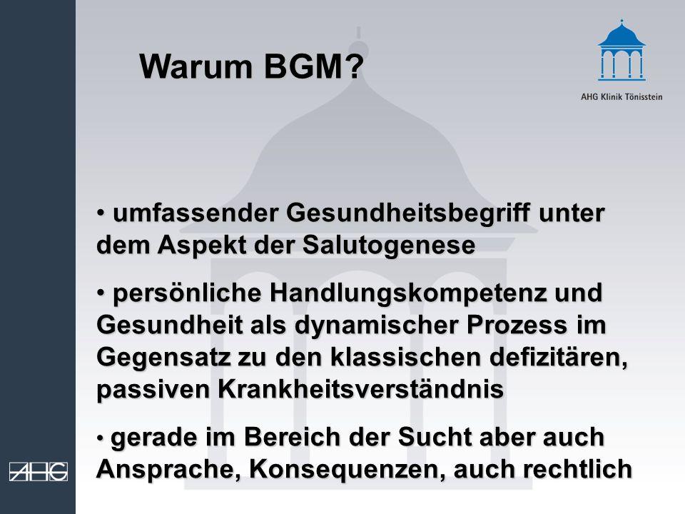 Warum BGM umfassender Gesundheitsbegriff unter dem Aspekt der Salutogenese.