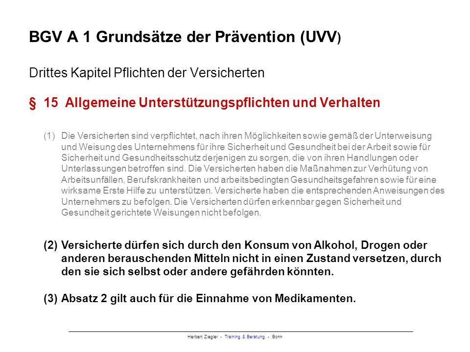 BGV A 1 Grundsätze der Prävention (UVV) Drittes Kapitel Pflichten der Versicherten § 15 Allgemeine Unterstützungspflichten und Verhalten