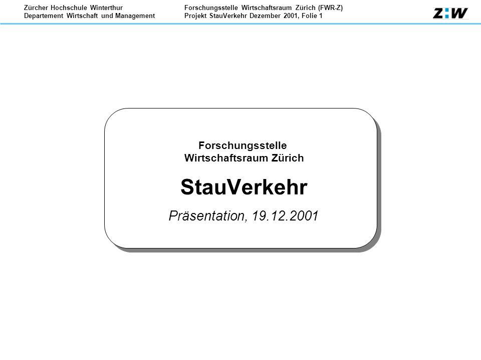 Forschungsstelle Wirtschaftsraum Zürich StauVerkehr Präsentation, 19