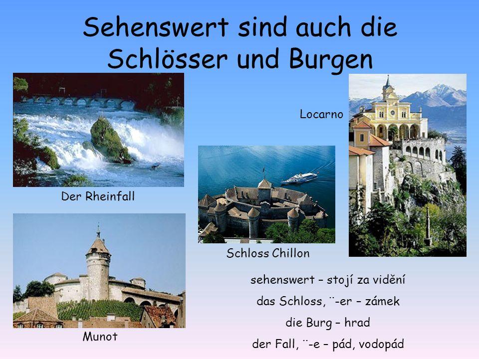 Sehenswert sind auch die Schlösser und Burgen