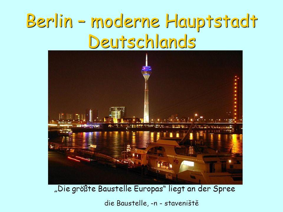 Berlin – moderne Hauptstadt Deutschlands